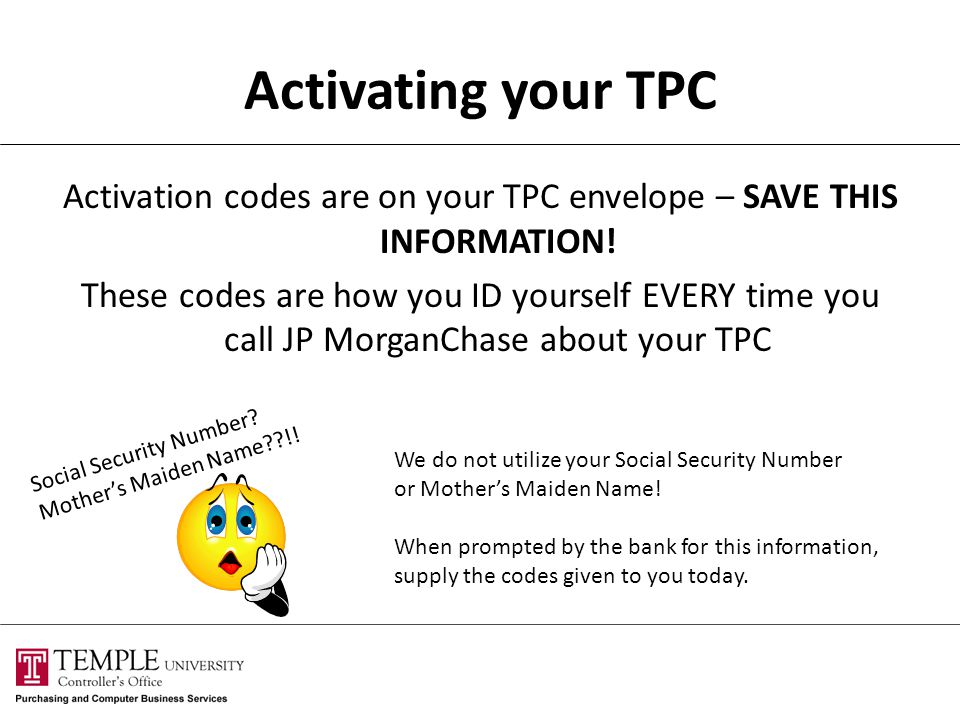 Activating your TPC Activation codes are on your TPC envelope – SAVE THIS INFORMATION.