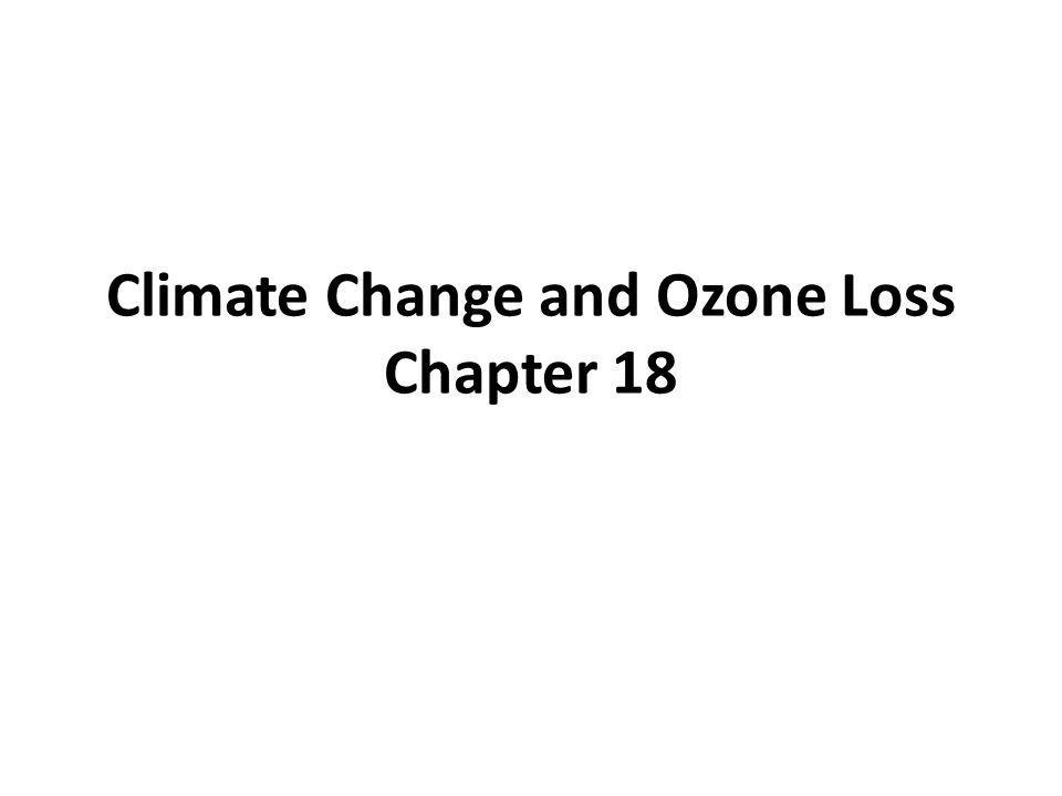 Climate Change and Ozone Loss Chapter 18