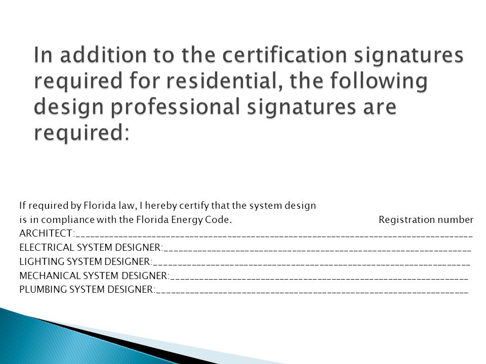 If required by Florida law, I hereby certify that the system design is in compliance with the Florida Energy Code. Registration number ARCHITECT:_____