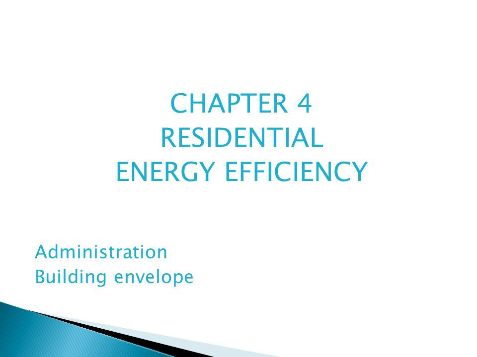 CHAPTER 4 RESIDENTIAL ENERGY EFFICIENCY Administration Building envelope