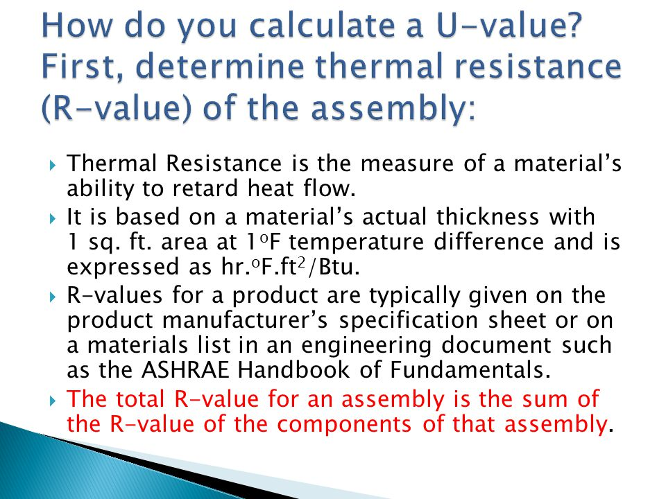 Thermal Resistance is the measure of a materials ability to retard heat flow. It is based on a materials actual thickness with 1 sq. ft. area at 1 o F