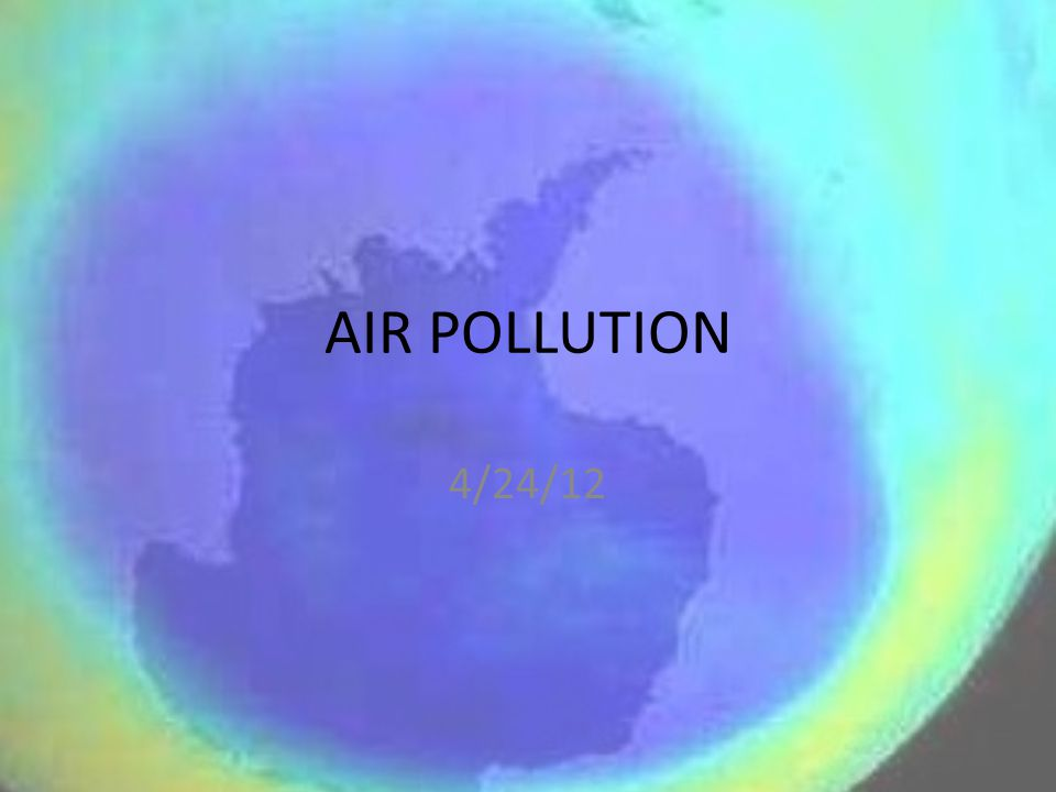 AIR POLLUTION 4/24/12