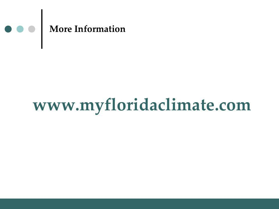 More Information www.myfloridaclimate.com