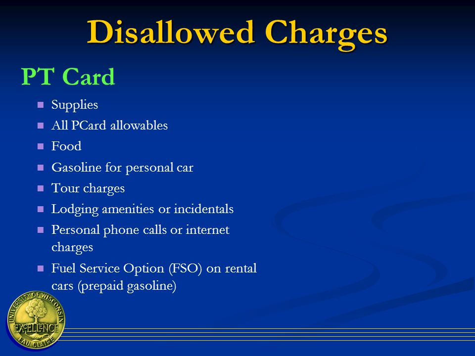 P Card Reminders Services are allowed if pre-authorized by Accounts Payable, including advertising, labor, and repairs.