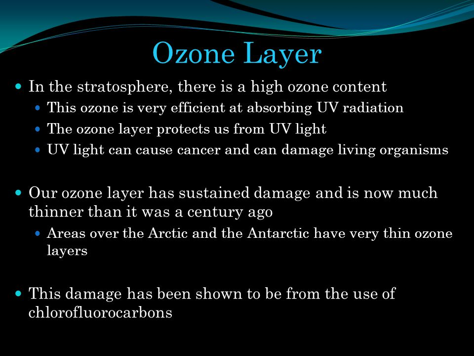 Ozone Layer In the stratosphere, there is a high ozone content This ozone is very efficient at absorbing UV radiation The ozone layer protects us from