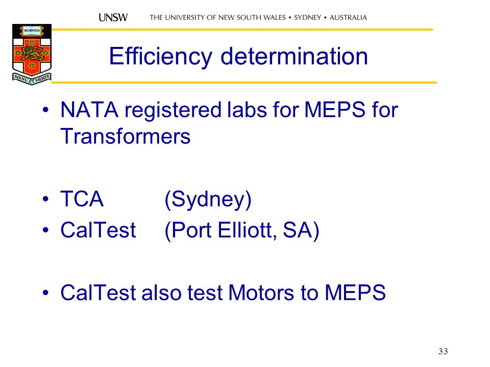 Efficiency determination NATA registered labs for MEPS for Transformers TCA(Sydney) CalTest(Port Elliott, SA) CalTest also test Motors to MEPS 33