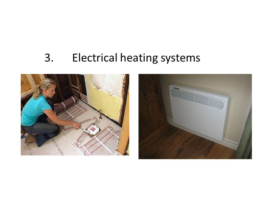3.Electrical heating systems