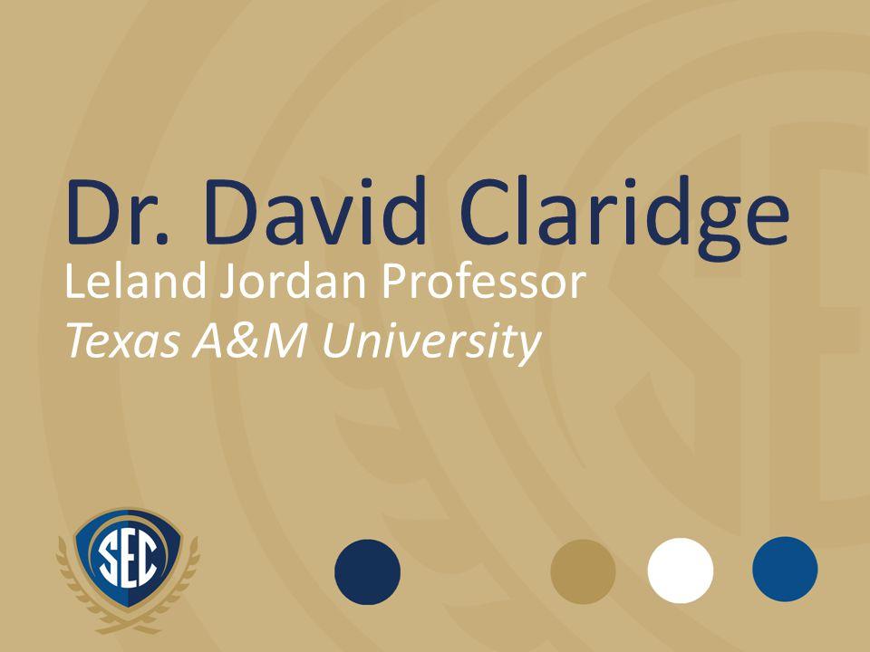 Dr. David Claridge Leland Jordan Professor Texas A&M University
