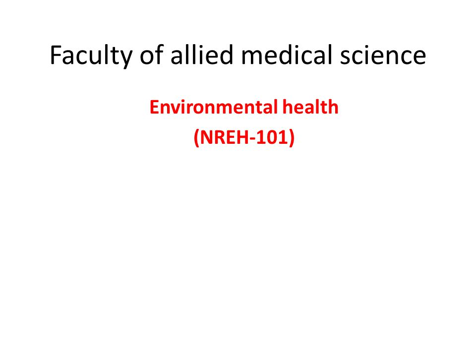 Faculty of allied medical science Environmental health (NREH-101)