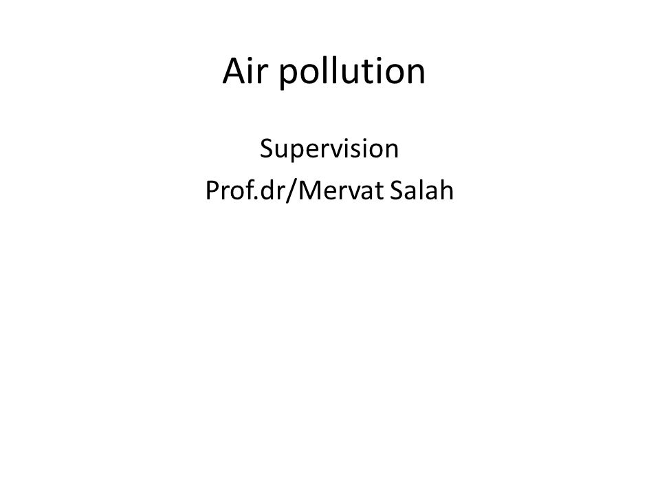 Outcomes 1-To know the meaning of air pollution 2-To differentiate between outdoor and indoor pollution 3-To know types of air pollution 4-To understand the ways to control air pollution
