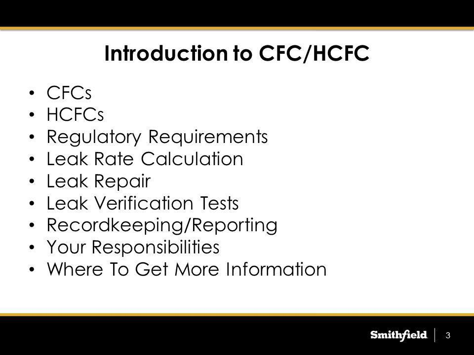 Introduction to CFC/HCFC CFCs HCFCs Regulatory Requirements Leak Rate Calculation Leak Repair Leak Verification Tests Recordkeeping/Reporting Your Res
