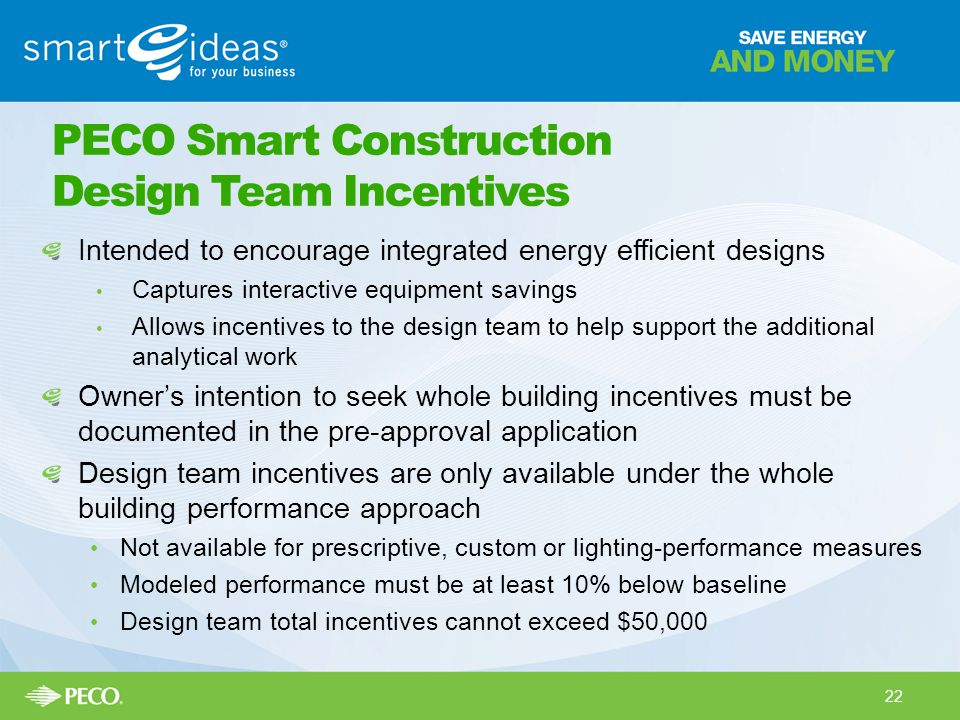 Intended to encourage integrated energy efficient designs Captures interactive equipment savings Allows incentives to the design team to help support