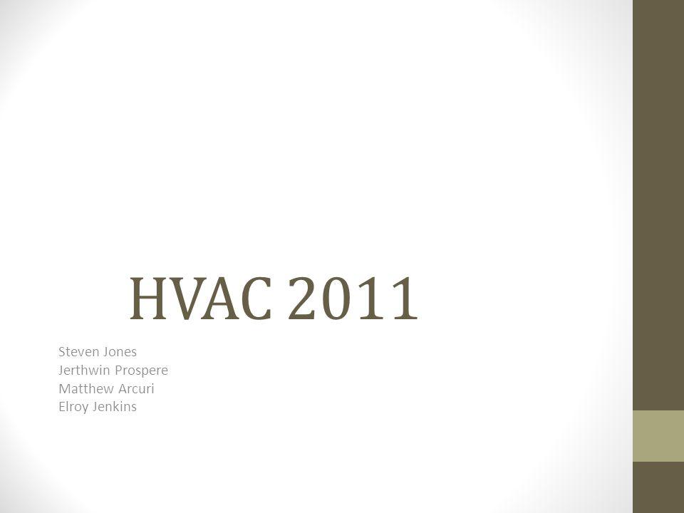 HVAC 2011 Steven Jones Jerthwin Prospere Matthew Arcuri Elroy Jenkins