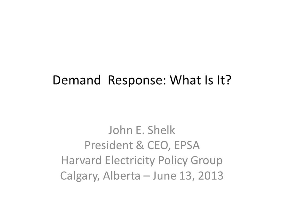 Demand Response: What Is It. John E.