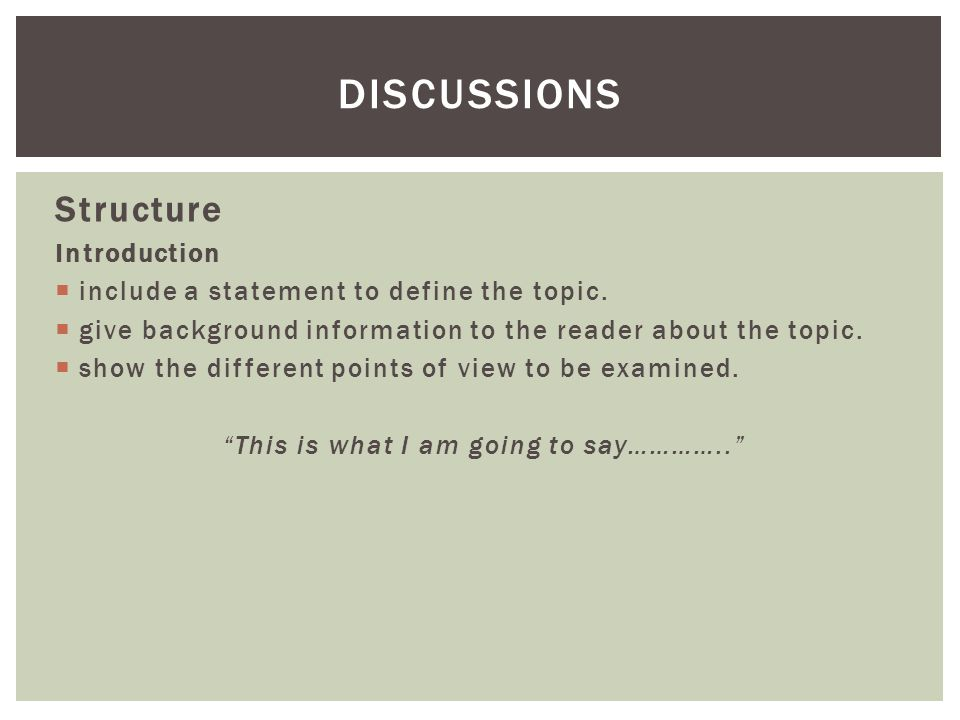 Structure Introduction include a statement to define the topic.