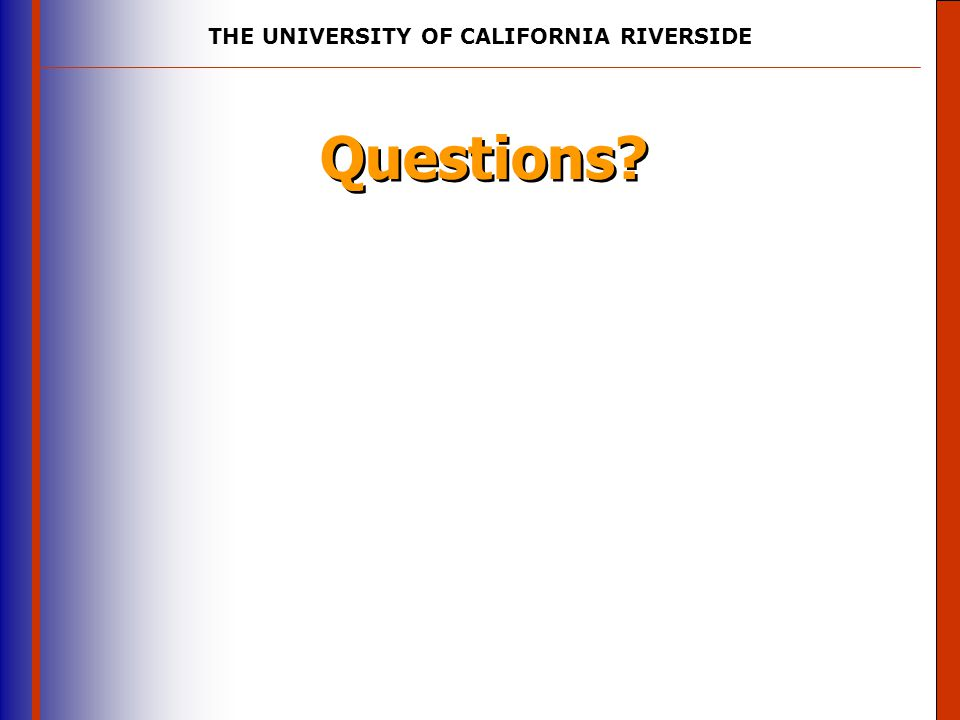 THE UNIVERSITY OF CALIFORNIA RIVERSIDE The University of Mississippi Institute for Advanced Education in Geospatial Science Questions?