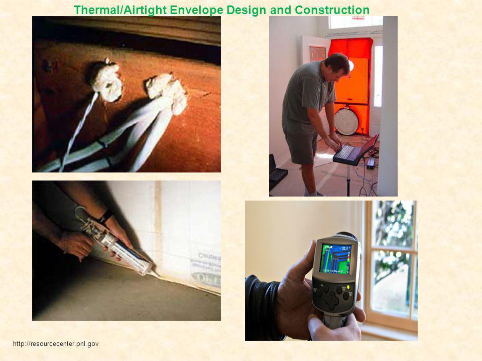 Thermal/Airtight Envelope Design and Construction http://resourcecenter.pnl.gov