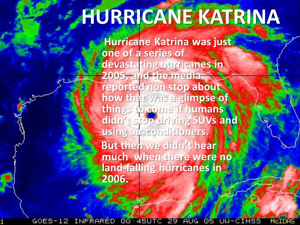 HURRICANE KATRINA HURRICANE KATRINA Hurricane Katrina was just one of a series of devastating hurricanes in 2005, and the media reported non stop abou