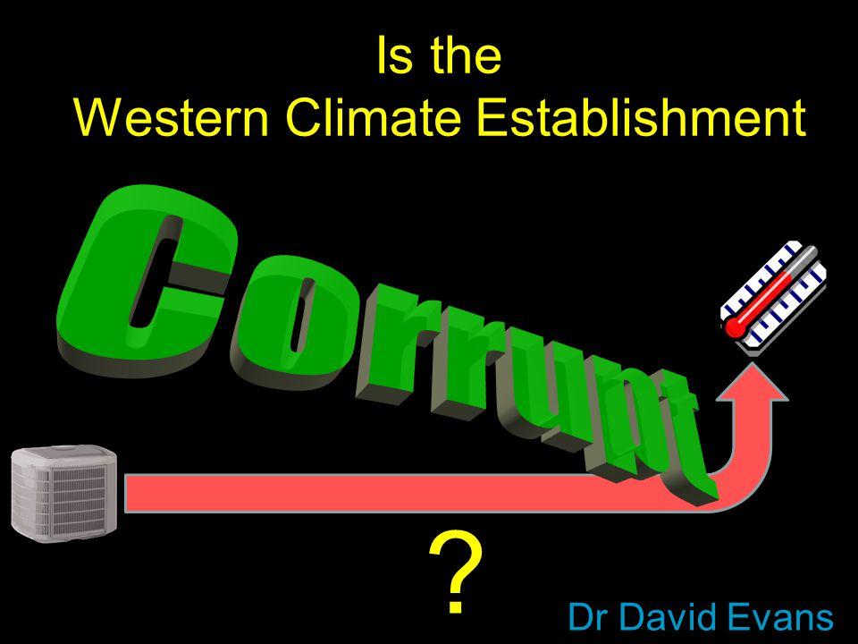 Is the Western Climate Establishment Dr David Evans