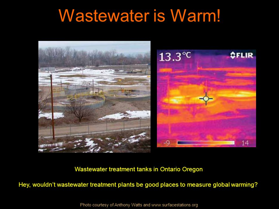 Wastewater is Warm! Wastewater treatment tanks in Ontario Oregon Hey, wouldnt wastewater treatment plants be good places to measure global warming? Ph