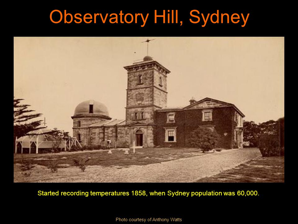 Observatory Hill, Sydney Started recording temperatures 1858, when Sydney population was 60,000.