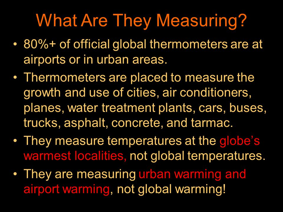 What Are They Measuring. 80%+ of official global thermometers are at airports or in urban areas.