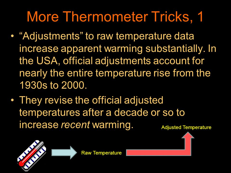More Thermometer Tricks, 1 Adjustments to raw temperature data increase apparent warming substantially. In the USA, official adjustments account for n