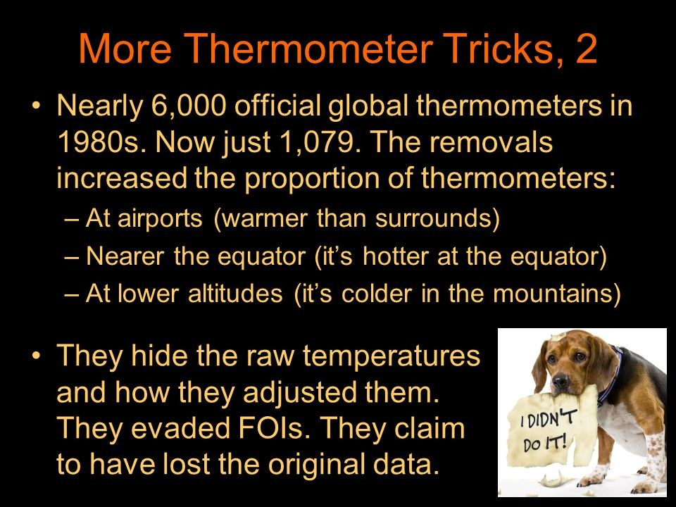 More Thermometer Tricks, 2 Nearly 6,000 official global thermometers in 1980s. Now just 1,079. The removals increased the proportion of thermometers: