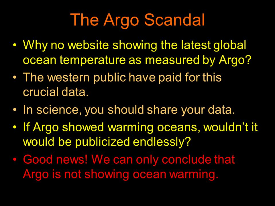 The Argo Scandal Why no website showing the latest global ocean temperature as measured by Argo? The western public have paid for this crucial data. I