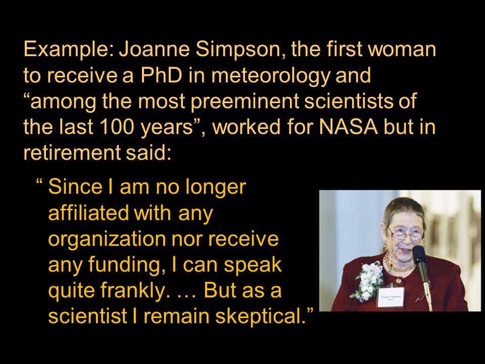 Example: Joanne Simpson, the first woman to receive a PhD in meteorology and among the most preeminent scientists of the last 100 years, worked for NA
