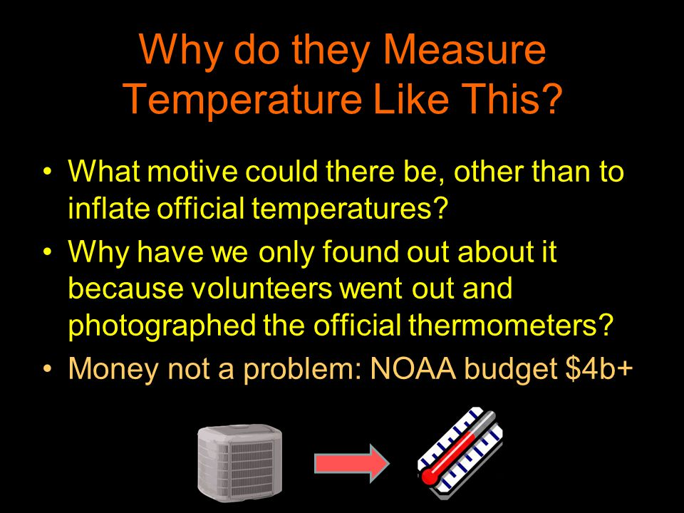Why do they Measure Temperature Like This? What motive could there be, other than to inflate official temperatures? Why have we only found out about i