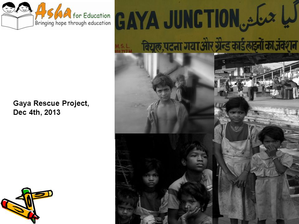 Gaya Rescue Project, Dec 4th, 2013