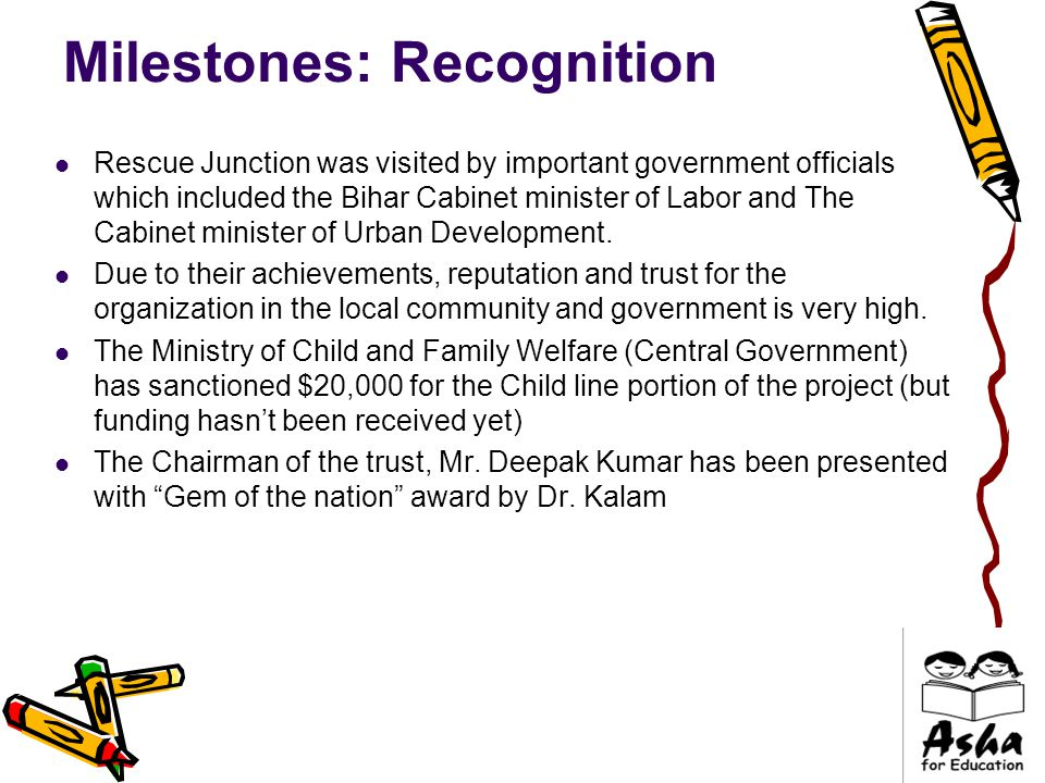 Milestones: Recognition Rescue Junction was visited by important government officials which included the Bihar Cabinet minister of Labor and The Cabinet minister of Urban Development.