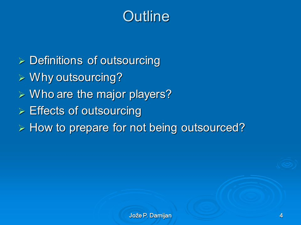 Jože P. Damijan4Outline Definitions of outsourcing Definitions of outsourcing Why outsourcing.