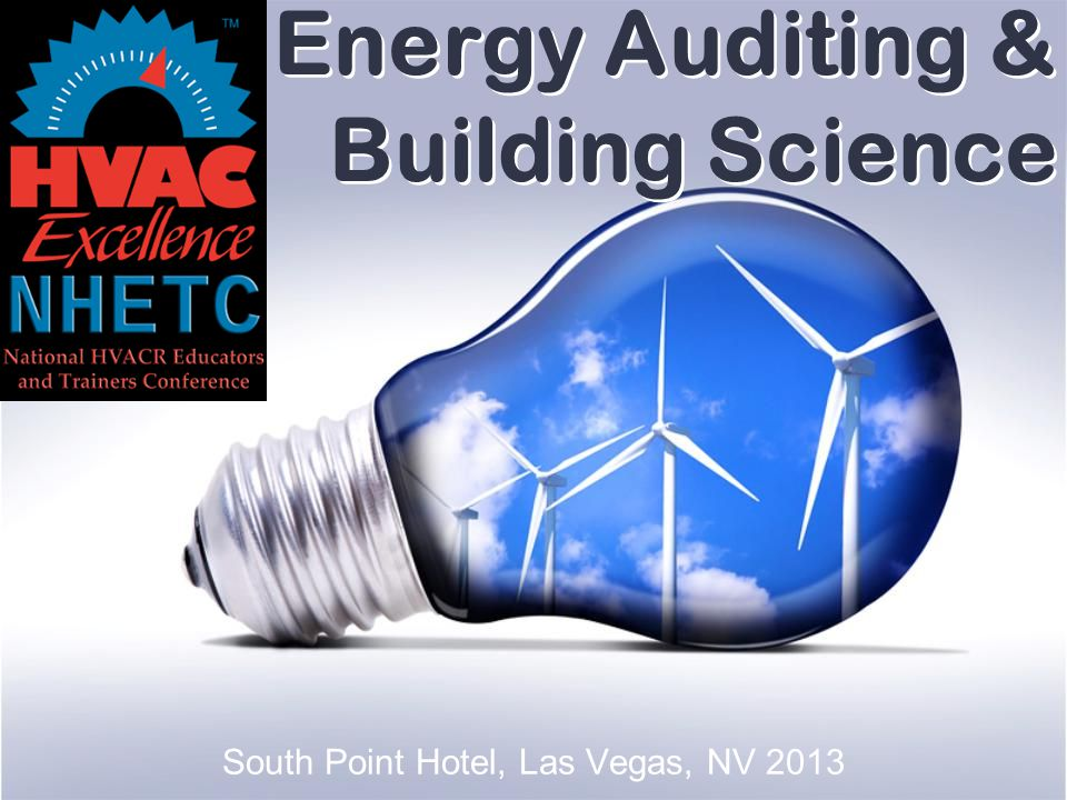 Energy Auditing & Building Science South Point Hotel, Las Vegas, NV 2013