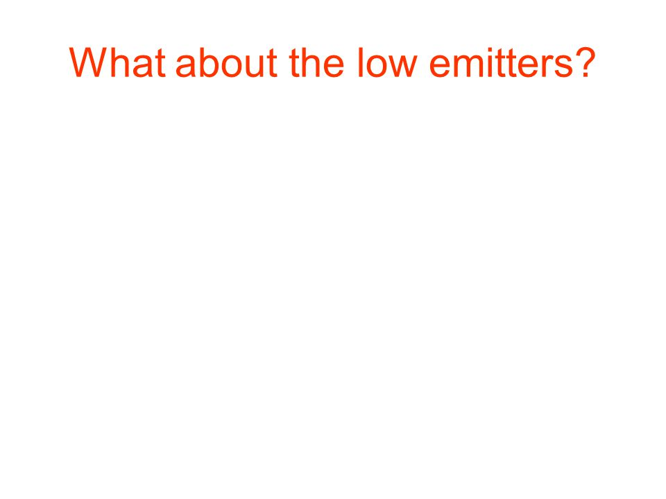 What about the low emitters?
