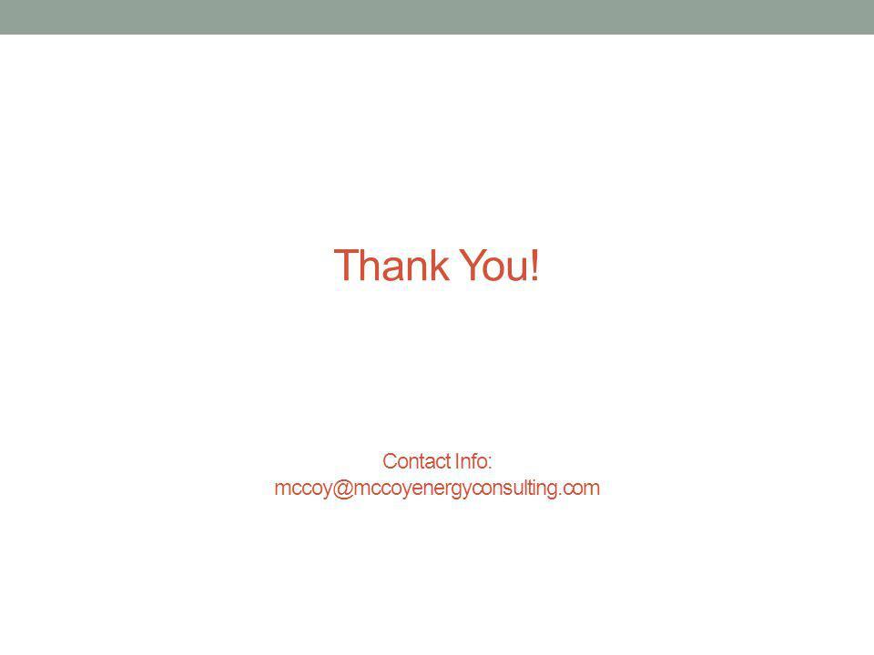 Thank You! Contact Info: mccoy@mccoyenergyconsulting.com