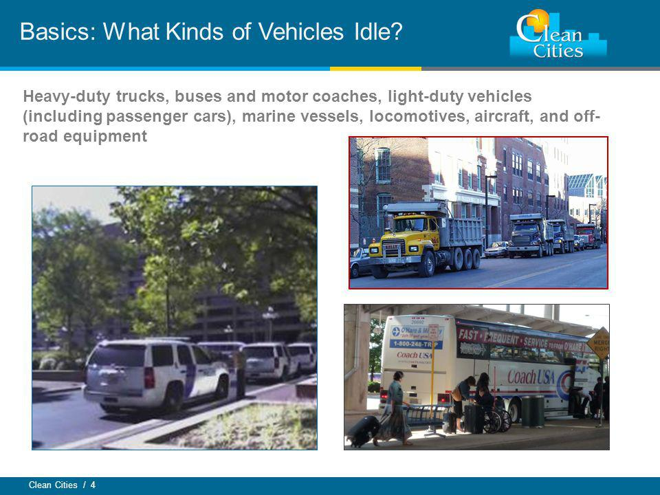 Clean Cities / 4 Basics: What Kinds of Vehicles Idle.
