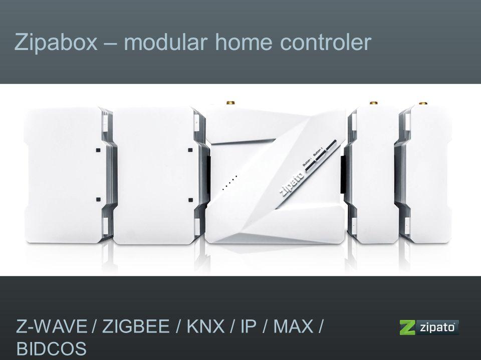 Z-WAVE / ZIGBEE / KNX / IP / MAX / BIDCOS Zipabox – modular home controler