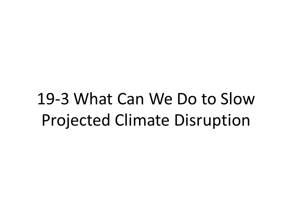 Dealing with Climate Disruption Is Difficult One of the main things we can do is do everything we can to avoid any and all climate tipping points.