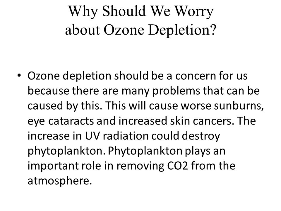 We Can Reverse Stratospheric Ozone Depletion A lot of researchers think that we should stop producing all ozone-depleting chemicals.