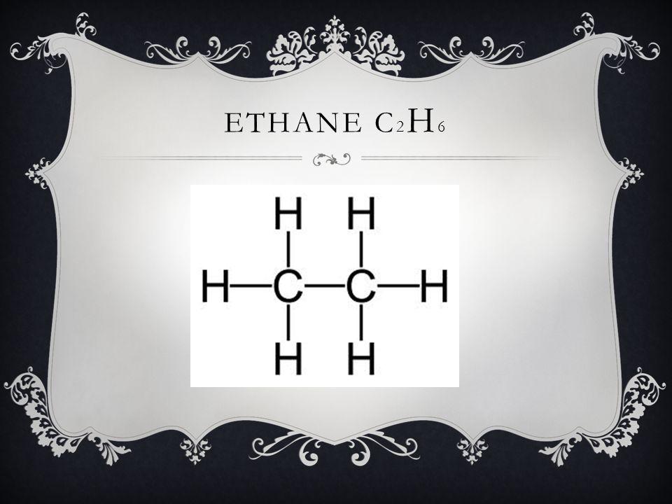 ETHANE C 2 H 6