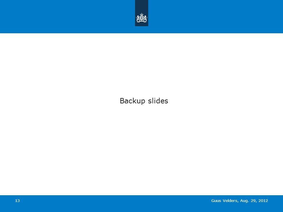Guus Velders, Aug. 29, 2012 13 Backup slides