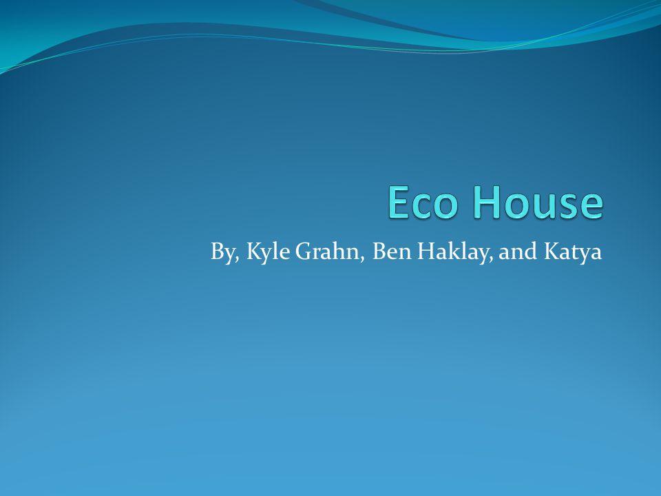 By, Kyle Grahn, Ben Haklay, and Katya