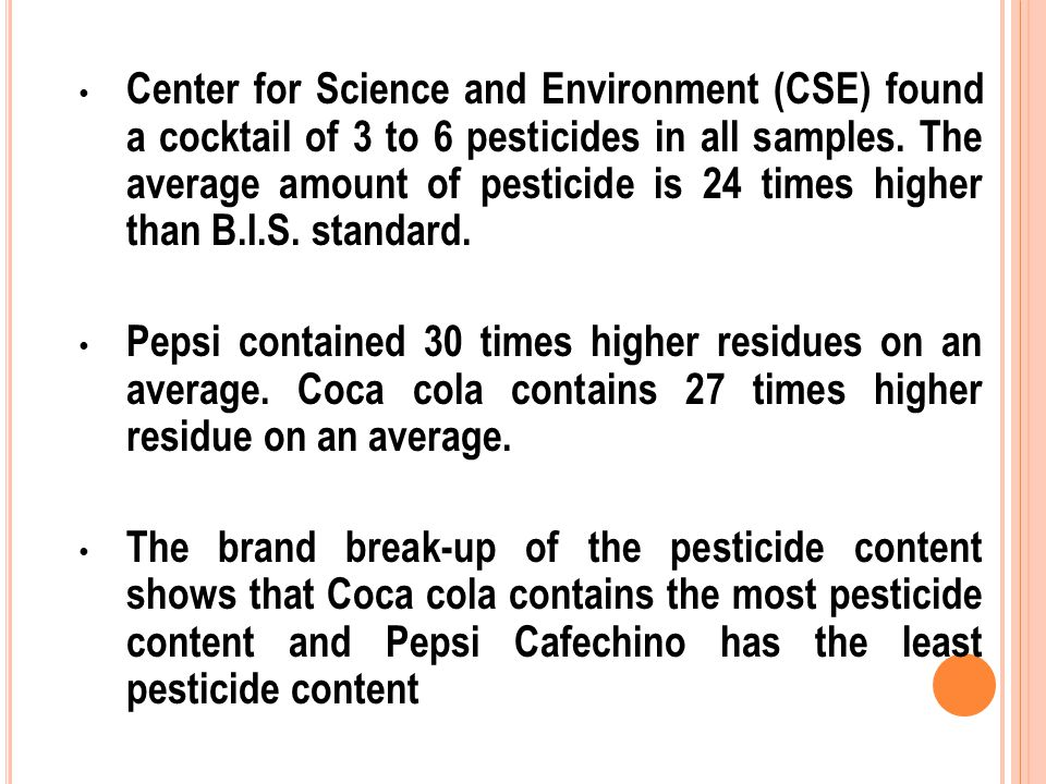 Center for Science and Environment (CSE) found a cocktail of 3 to 6 pesticides in all samples.