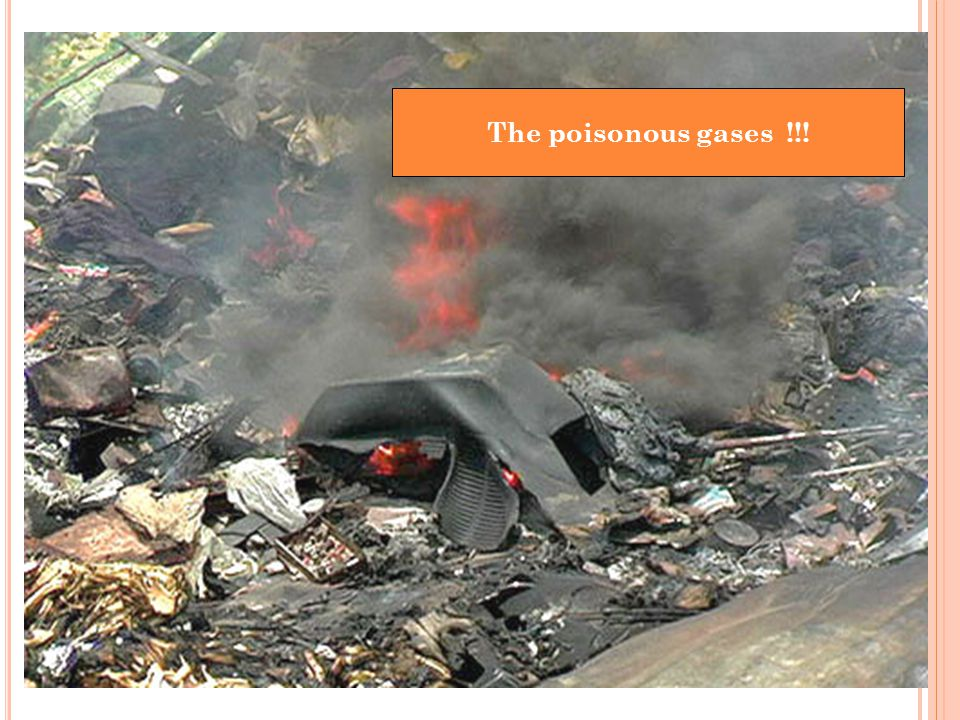 The poisonous gases !!!