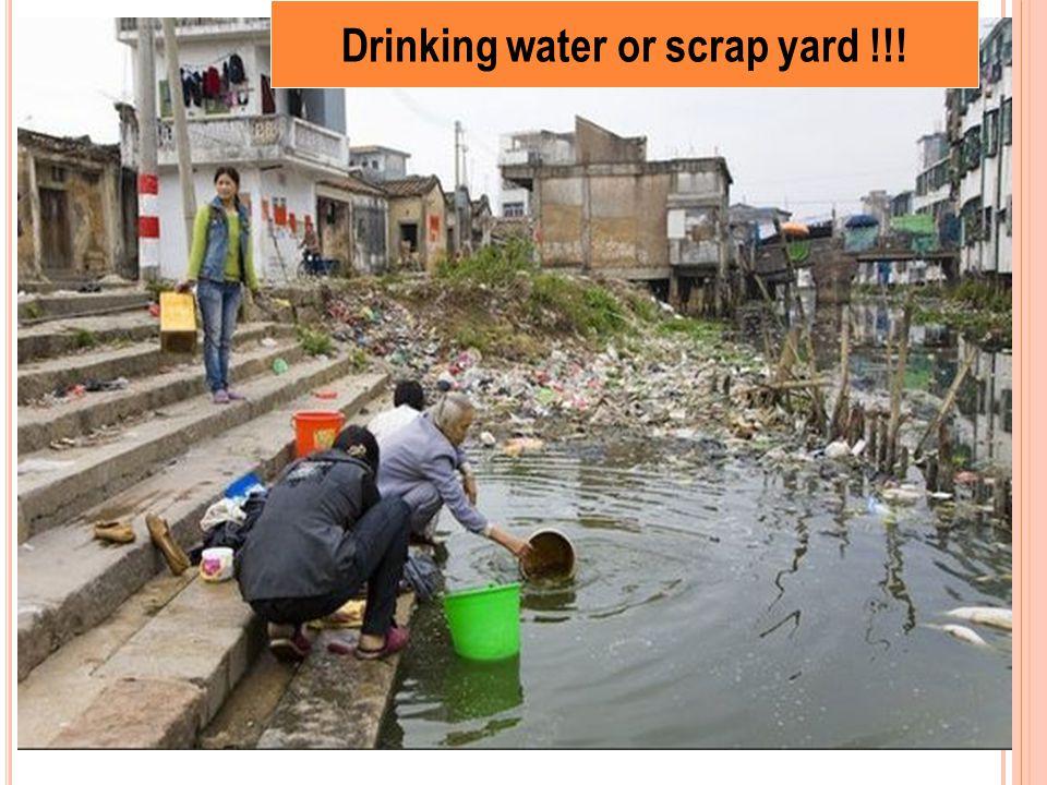 Drinking water or scrap yard !!!