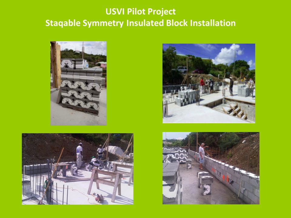 USVI Pilot Project Staqable Symmetry Insulated Block Installation
