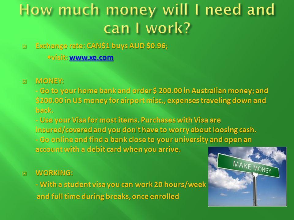 AUD $6,000 per semester (average) AUD $6,000 per semester (average) - food, travel, activities, etc.