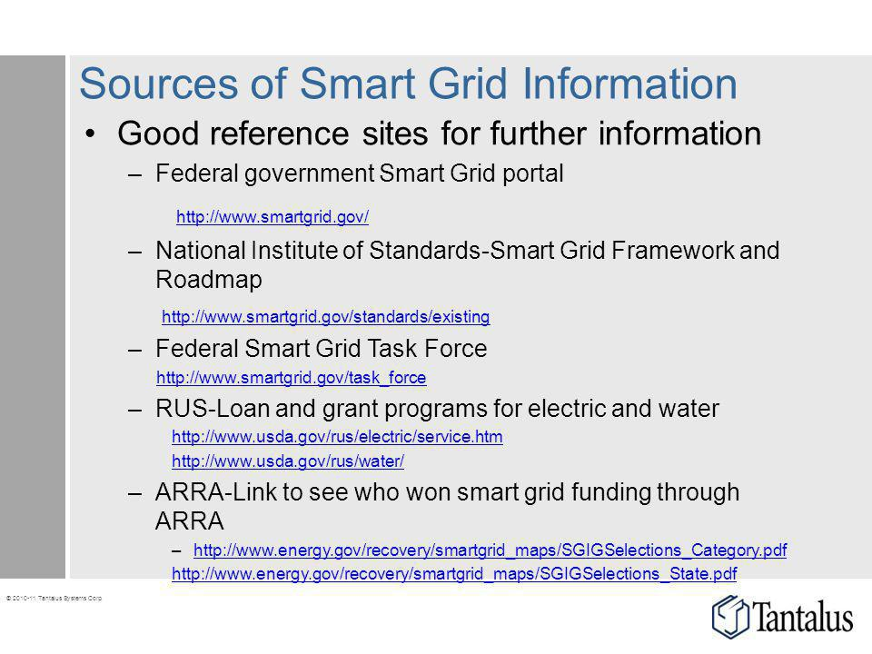 © 2010-11 Tantalus Systems Corp. Sources of Smart Grid Information Good reference sites for further information –Federal government Smart Grid portal